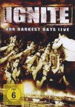 Ignite - Our Darkest Days (Live)