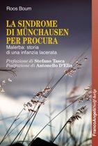 La Sindrome di Munchausen per procura. Malerba: storia di una infanzia lacerata