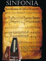Sinfonia: synchronos di vita e di morte