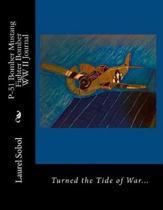 P-51 Bomber Mustang Fighter Bomber WW II Journal