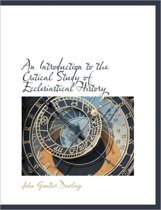An Introduction to the Critical Study of Ecclesiastical History