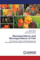 Myxosporidiosis and Microsporidiosis of Fish