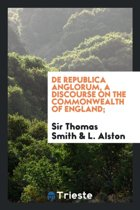 de Republica Anglorum, a Discourse on the Commonwealth of England;