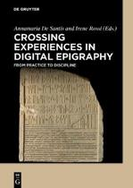 Crossing Experiences in Digital Epigraphy