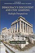 Democracy's Discontent and Civic Learning