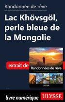 Randonnée de rêve - Lac Khövsgöl, perle bleue de la Mongolie