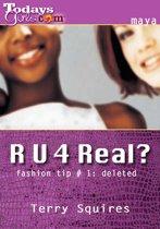 R U 4 Real?