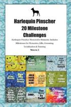 Harlequin Pinscher 20 Milestone Challenges Harlequin Pinscher Memorable Moments.Includes Milestones for Memories, Gifts, Grooming, Socialization & Training Volume 2