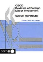 Oecd Reviews of Foreign Direct Investment Czech Republic
