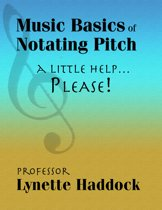 Music Basics of Notating Pitch: A Little Help…Please!