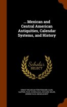 ... Mexican and Central American Antiquities, Calendar Systems, and History