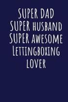 Super Dad Super Husband Super Awesome Lettingboxing Lover
