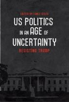 U.s. Politics In An Age Of Uncertainty