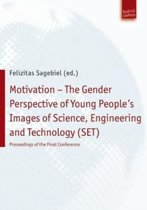Motivation - The Gender Perspective of Young People's Images of Science, Engineering and Technology (SET))