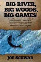 Big River, Big Woods, Big Games