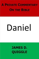 A Private Commentary On the Bible: Daniel