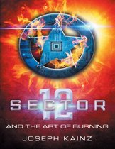Sector 12 and the Art of Burning