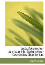 Just's Botanischer Jahresbericht. Systematisch Geordnetes Repertorium