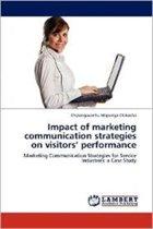 Impact of Marketing Communication Strategies on Visitors' Performance