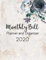 Monthly Bill Planner and Organizer 2020: Management Your Money, Expense Finance Budget Monthly Weekly & Daily Bill Budgeting Planner And Organizer Tra