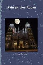 J'aimais Bien Rouen