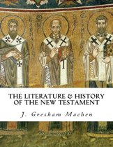 The Literature and History of the New Testament