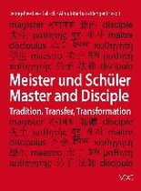 Meister und Schüler. Master and Disciple: Tradition, Transfer, Transformation