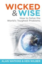 Wicked & Wise: How to solve the world's toughest problems