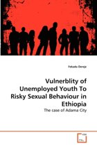 Vulnerblity of Unemployed Youth to Risky Sexual Behaviour in Ethiopia
