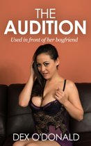 The Audition: Used in Front of Her Boyfriend