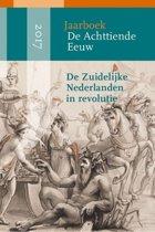 De Achttiende Eeuw 2017 - De Zuidelijke Nederlanden in revolutie