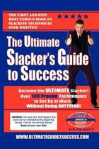 The Ultimate Slacker's Guide to Success