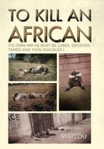 To Kill an African