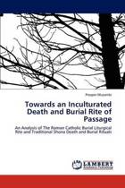 Towards an Inculturated Death and Burial Rite of Passage