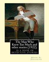 The Man Who Knew Too Much and Other Stories (1922), by Gilbert K. Chesterton