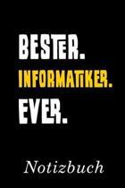 Bester Informatiker Ever Notizbuch: - Notizbuch mit 110 linierten Seiten - Format 6x9 DIN A5 - Soft cover matt -