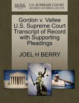 Gordon V. Vallee U.S. Supreme Court Transcript of Record with Supporting Pleadings