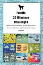Poodle 20 Milestone Challenges Poodle Memorable Moments.Includes Milestones for Memories, Gifts, Grooming, Socialization & Training Volume 2
