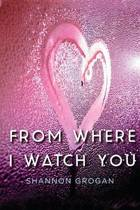 From Where I Watch You
