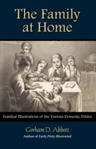 The Family at Home Familiar Illustrations of Domestic Duties