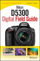 Nikon D5300 Digital Field Guide