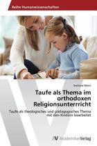 Taufe ALS Thema Im Orthodoxen Religionsunterrricht