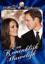 Prins William & Catherine - Een Koninklijk Huwelijk