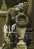 R.i.p. aspecten van 200 jaar begrafeniscultuur in Vlaanderen