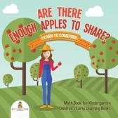 Are There Enough Apples to Share? Learn to Compare! Math Book for Kindergarten Children's Early Learning Books