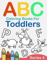 ABC Coloring Books for Toddlers Series 4: A to Z coloring sheets, JUMBO Alphabet coloring pages for Preschoolers, ABC Coloring Sheets for kids ages 2-