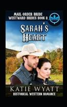 Mail Order Bride Sarah's Heart: Historical Mail order Bride Romance