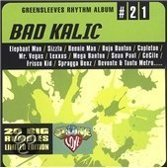 Bad Kalic: Greensleeves Rhythm Album 21