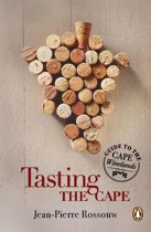 Tasting the Cape - Guide to the Cape Winelands