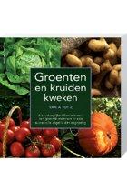 Groente en Kruiden Kweken van A tot Z